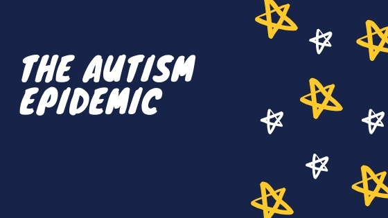 The Autism Epidemic
